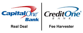 CreditOne and CapitalOne Logos Side by Side. Caption under CapitalOne reads, 'Real Deal.' Caption under CreditOne reads, 'Fee Harvester.'